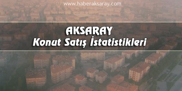 Aksaray'da Ocak ayında 274 konut satıldı