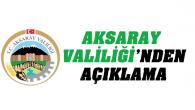 Aksaray Valiliği'nden önemli açıklama!