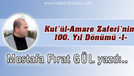 Kut'ül-Amare Zaferi'nin 100. Yıl Dönümü -1-