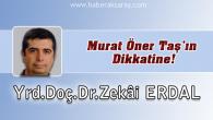 Murat Öner Taş'ın Dikkatine!
