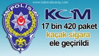 17 bin 420 paket kaçak sigara ele geçirildi