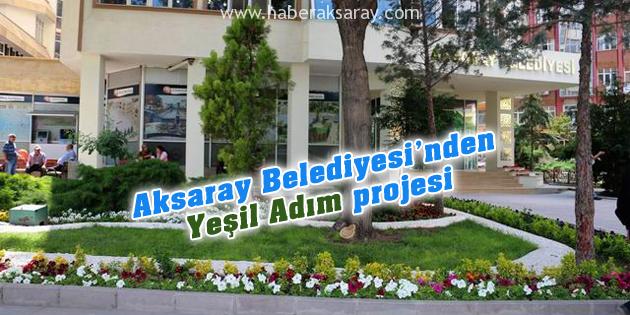 aksaray-belediyesi-fidan-dikmeyene-ruhsat-yok-yesil-adim-projesi