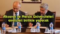 Aksaray ve Mersin Üniversiteleri analizleri birlikte yapacak