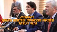 Aksaray Sanayi Kentsel Dönüşüm Projesi için tarihi imza