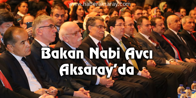 Bakan Nabi Avcı Aksaray'da panele katıldı
