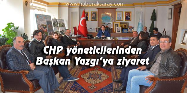 CHP yöneticilerinden Başkan Yazgı'ya ziyaret