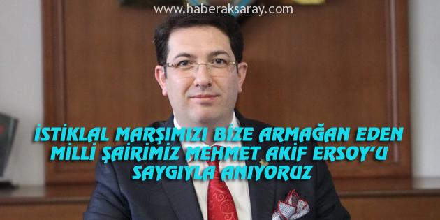 Milli Şairimiz Mehmet Akif Ersoy'u saygıyla anıyoruz