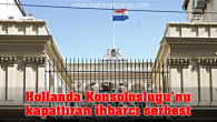 Hollanda Konsolosluğu'nu kapattıran ihbarcı serbest