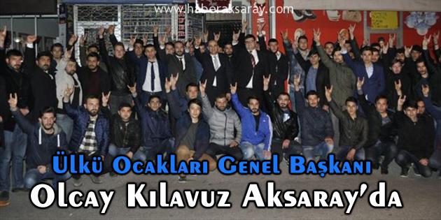 Genel Başkan Kılavuz'dan Aksaray Ülkü Ocaklarına ziyaret