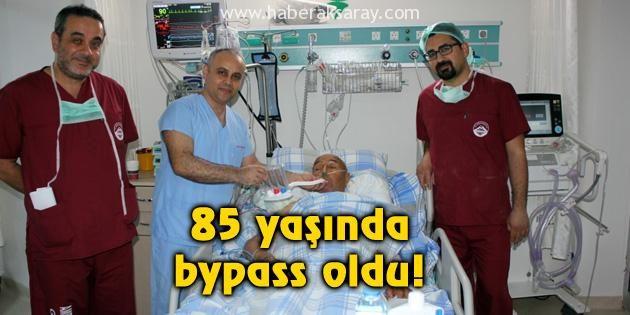 85 yaşında bypass oldu!