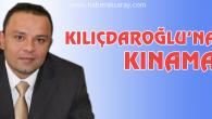 Karatay'dan Kılıçdaroğlu'na kınama