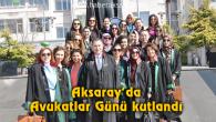 Aksaray'da Avukatlar Günü kutlandı