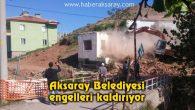 Aksaray Belediyesi engelleri kaldırıyor