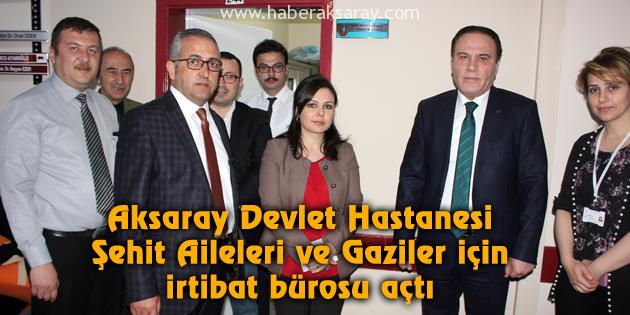 aksaray-devlet-hastanesi-sehit-aileleri-gaziler-irtibat-burosu