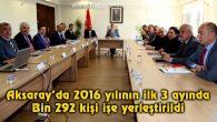 Aksaray'da 2016 yılının ilk 3 ayında Bin 292 kişi işe yerleştirildi