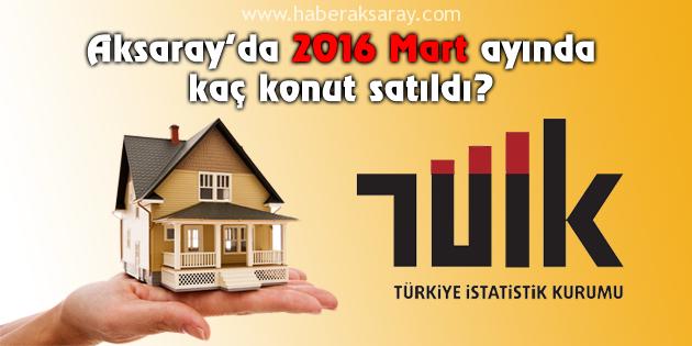 aksaray-konut-satisi-2016-mart