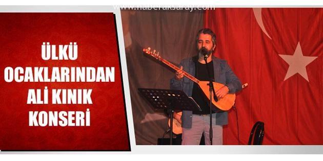 Aksaray Ülkü Ocakları'ndan Ali Kınık konseri