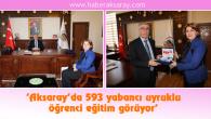 'Aksaray'da 593 yabancı uyruklu öğrenci eğitim görüyor'
