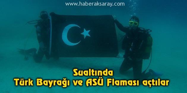 Sualtında Türk Bayrağı ve ASÜ Flaması açtılar