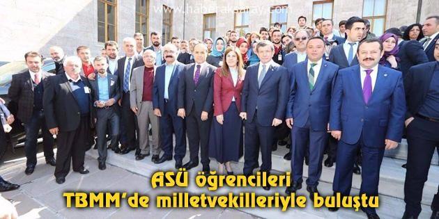 ASÜ öğrencileri TBMM'de milletvekilleriyle buluştu