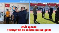 ASÜ sporda Türkiye'de bir marka haline geldi