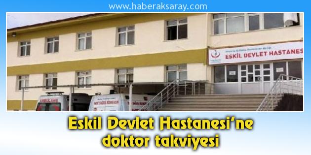 Eskil Devlet Hastanesi'ne doktor takviyesi