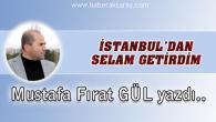 İstanbul'dan Selam Getirdim