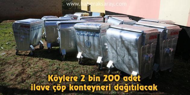 Köylere 2 bin 200 adet ilave çöp konteyneri dağıtılacak