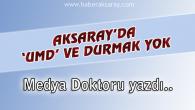 Aksaray'da 'UMD' ve Durmak Yok