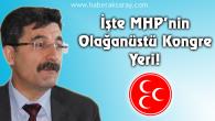 İşte MHP'nin olağanüstü kongre yeri!