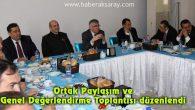 Ortak Paylaşım ve Genel Değerlendirme Toplantısı düzenlendi