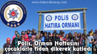 Polis, Orman Haftasını çocuklarla fidan dikerek kutladı