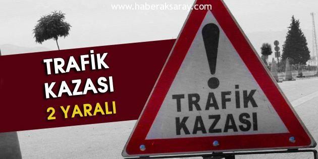 Nevşehir yolunda kaza: 2 yaralı
