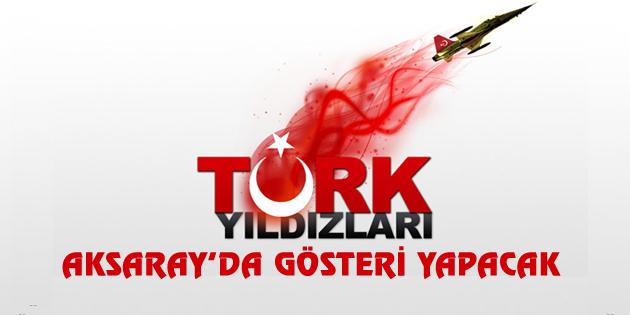 turk-yildizlari-aksaray-gosterisi