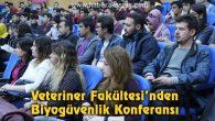 Veteriner Fakültesi'nden Biyogüvenlik Konferansı