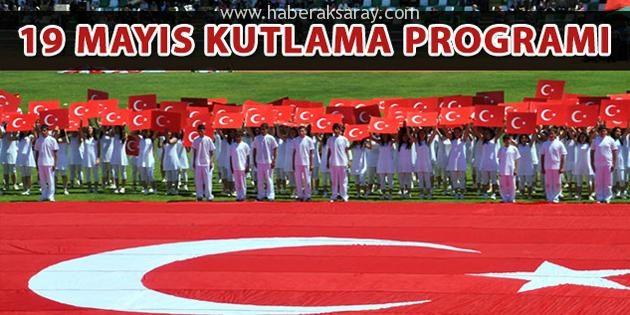 Aksaray'daki 19 Mayıs kutlamaları programı açıklandı