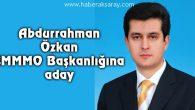 Abdurrahman Özkan, SMMMO Başkanlığına aday