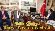 Ahilik Komitesi Başkan Yazgı'yı ziyaret etti