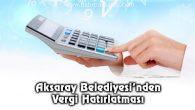 Aksaray Belediyesi'nden Vergi Hatırlatması