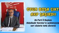 Toprak: Oyun boşa çıktı, AKP şaşırdı!