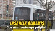Otobüs şoförü kalp krizi geçiren yolcuyu kurtardı