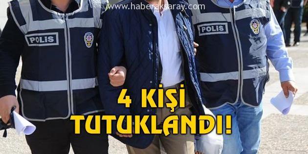 Paralel yapı operasyonunda 4 kişi tutuklandı!