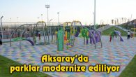Aksaray'da parklar modernize ediliyor