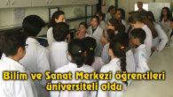 Bilim ve Sanat Merkezi öğrencileri üniversiteli oldu