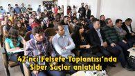 42'nci Felsefe Toplantısı'nda Siber Suçlar anlatıldı