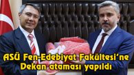 ASÜ Fen-Edebiyat Fakültesi'ne dekan ataması yapıldı