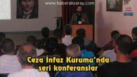 Ceza İnfaz Kurumu'nda seri konferanslar