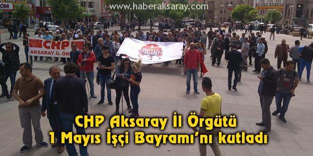 CHP, 1 Mayıs İşçi Bayramı'nı kutladı