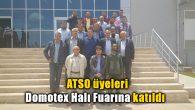 ATSO üyeleri Domotex Halı Fuarına katıldı