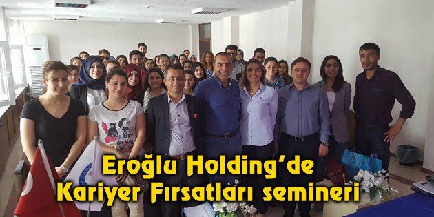 Eroğlu Holding'de Kariyer Fırsatları semineri